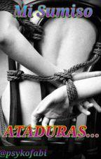 MI SUMISO: ATADURAS by psykofabi
