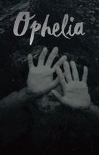 Ophelia ➳ A Twilight Fanfiction  by whorcruxes