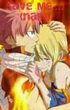 Save Me.... (nalu) COMPLETED by anime_kitty_lover123
