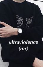 ultraviolence {m.r.} | ON HOLD by magalierios