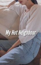 My Hot Neighbour | ltm by greyish-