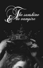 Sunshine and the vampire ✨ (HIATUS) by Queenofshipps