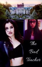 The Bad Teacher **Editing** by Iluv5H123