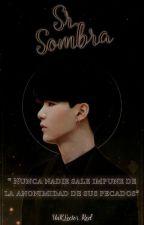 Sr. Sombra ~*|YoonMin|*~ by IloveBTS7v7
