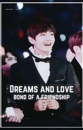 Dreams And Love Bond Of A FriendShip- Taehyung  by gabizaoo