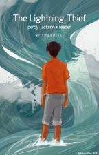 The Lightning Thief [Percy Jackson x Reader] by WritingGirl46
