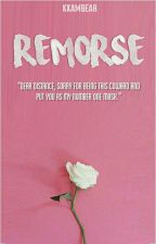 REMORSE by kkambear