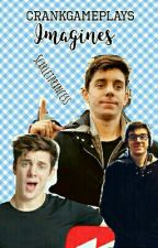 CrankGameplays Imagines  by scxrletprxncess