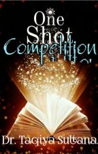 One Shot Competition. by Taqi-Writer