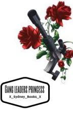 Gang leaders princess (On Hold/ Editing) by x_Sydney_Books_x