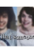 That Someone by tearsofanfics