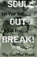 Soul Out Break! by SoulOutBreak