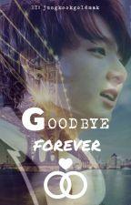♠♠Goodbye Forever (Jungkook y Tu)♠♠ one shot by JungkookGoldMak