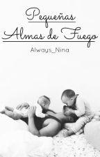Pequeñas Almas de Fuego |Extras| by Always_Nina