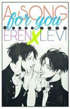 A Song For You ➸ Ereri/Riren  by KoKo_Buni