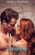 Meu Consigliere | Série a Máfia | Livro 2 by CamilaOliveira09