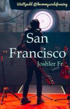 SAN FRANCISCO - joshler Fr by knowmysoulsfreezing