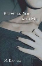 Between You and Me by ThatArsonist