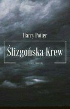 Harry Potter i Ślizgońska Krew by Team_Stilinski