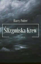 Harry Potter i Ślizgońska Krew by Team_Stilinski