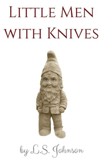 Little Men with Knives