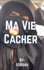 Ma vie cacher by ASBidou