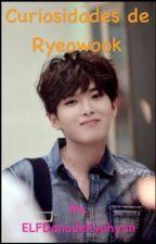 31 Curiosidades sobre Ryeowook by ELFIvanadeKyuhyun