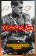 El idiota de Liam by Tefa_Ser