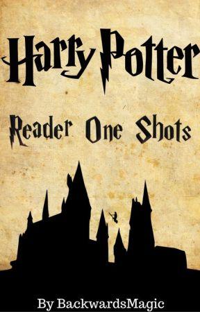Harry Potter - Reader One Shots by BackwardsMagic