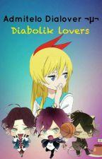 Admitelo Dialover ¬μ¬[Diabolik Lovers] by Yukino-Betaa