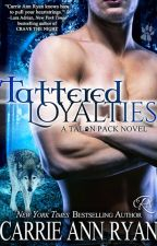 Tattered Loyalties (Talon Pack Book 1) by CarrieAnnRyan