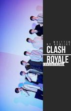 clash royale ━ exo, mx, bts, g7。closed by hunlike