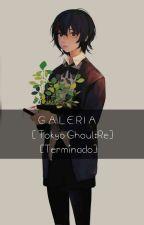 ~GALERÍA~ [Tokyo Ghoul/Re] by -Irismine-
