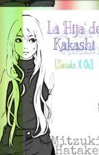 """La """"hija"""" de Kakashi (SasukexOc) by YuliHeichou"""