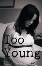 Too Young by lovelylily00