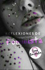 Reflexiones De Una Feminista [#1AURA FEMINISTA] by _xthegirlnextdoorx_