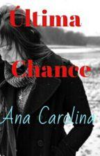 """""""Última Chance"""" by EsmeraldapandinhaS2"""