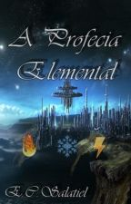 A Profecia Elemental by ECSalatiel