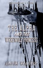 The Alpha and the Werewolf Princess  (English) by adjubiii