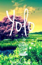 YOLO by SisiChan