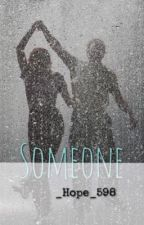 Someone  by _Hope_598