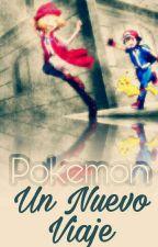 Pokémon: Un Nuevo Viaje by MrMudkip1234