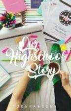 Our Highschool Story by SongJoonRae