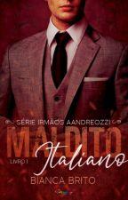 MALDITO ITALIANO - Série Irmãos Aandreozzi - Livro 01 by BiancaBrito0