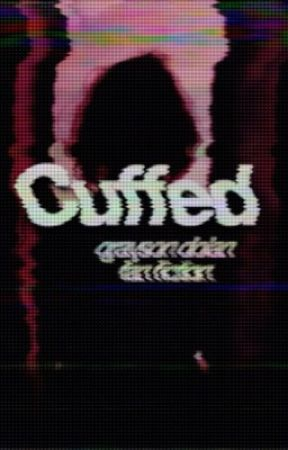 cuffed • g.d by OUTKASTDOLAN