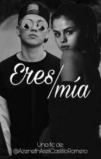 Eres Mia (Rk y Tú) by AzenethAreliCastillo