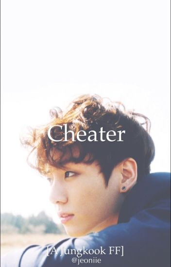 Jungkook FF - Cheater