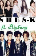 SHE'S-K: The New Girl Group (Ft. Bigbang ) by sayuriMa