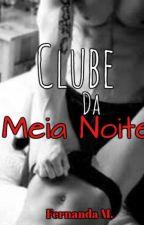 Clube Da Meia Noite by FernandaMaria2001