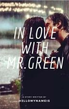 In Love With Mr. Green [student/teacher relationship] by h3llomynameis